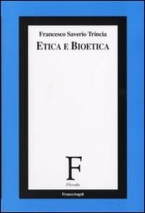 Libro Etica e bioetica Francesco S. Trincia