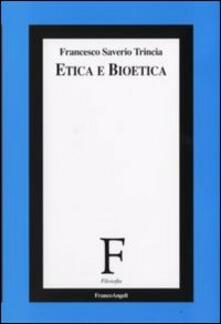 Etica e bioetica - Francesco S. Trincia - copertina