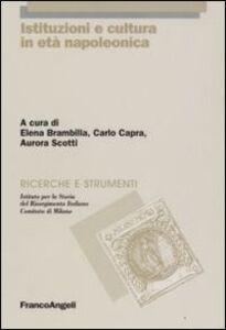 Libro Istituzioni e cultura in età napoleonica