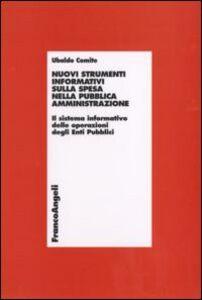 Libro Nuovi strumenti informativi sulla spesa nella pubblica amministrazione. Il sistema informativo delle operazioni degli enti pubblici Ubaldo Comite