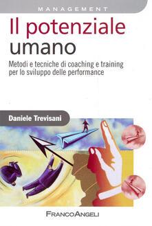 Il potenziale umano. Metodi e tecniche di coaching e training per lo sviluppo delle performance - Daniele Trevisani - copertina