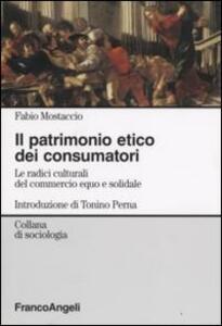 Il patrimonio etico dei consumatori. Le radici culturali del commercioequo e solidale