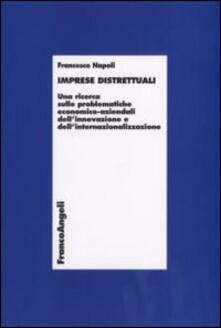 Imprese distrettuali. Una ricerca sulle problematiche economico-aziendali dell'innovazione e dell'internazionalizzazione - Francesco Napoli - copertina