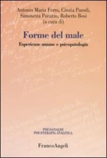 Forme del male. Esperienze umane e psicopatologia - copertina