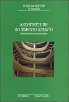 Architetture in cemento armato. Orientamenti per la conservazione - copertina