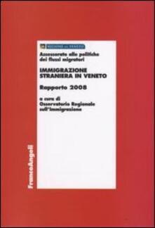 Immigrazione straniera in Veneto. Rapporto 2008 - copertina