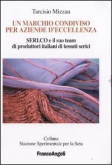Un marchio condiviso per aziende d'eccellenza. Seri.co e il suo team di produttori italiani di tessuti serici - Tarcisio Mizzau - copertina