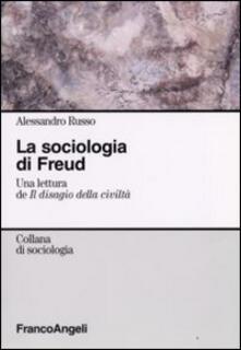 La sociologia di Freud. Una lettura de «Il disagio della civiltà» - Alessandro Russo - copertina