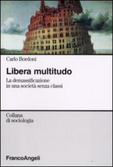 Libera multitudo. La demassificazione in una società senza classi - Carlo Bordoni - copertina