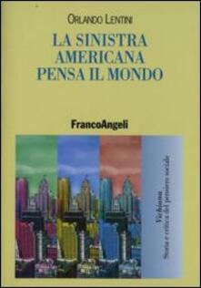La sinistra americana pensa il mondo - Orlando Lentini - copertina