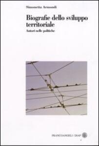 Biografie dello sviluppo territoriale. Autori nelle politiche