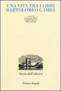 Una vita tra i libri. Bartolomeo Gamba