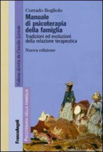 Libro Manuale di psicoterapia relazionale della famiglia. Tradizioni ed evoluzioni della relazione terapeutica Corrado Bogliolo