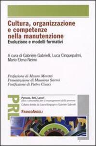Cultura, organizzazione e competenze nella manutenzione. Evoluzione e modelli formativi