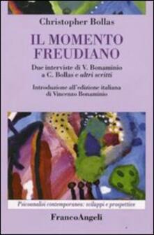 Il momento freudiano. Due interviste di V. Bonaminio a C. Bollas e altri scritti - Christopher Bollas - copertina