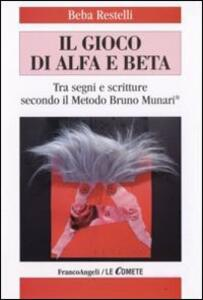 Il gioco di alfa e beta. Tra segni e scritture secondo il metodo Bruno Munari