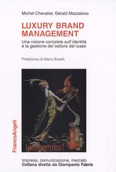 Luxury brand management. Una visione completa sull'identità e la gestione del settore del lusso