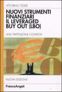 Nuovi strumenti finanziari. Il leveraged buy out (LBO). Una trattazione completa