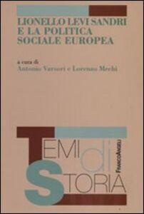 Foto Cover di Lionello Levi Sandri e la politica sociale europea, Libro di  edito da Franco Angeli