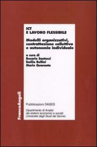 Libro ICT e lavoro flessibile. Modelli organizzativi, contrattazione collettiva e autonomia individuale
