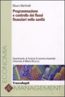 Programmazione e controllo dei flussi finanziari nella sanità - Mauro Martinelli - copertina