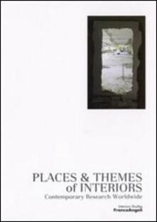 Places & themes of interiors. Contemporary research worldwide. Con CD-ROM - copertina