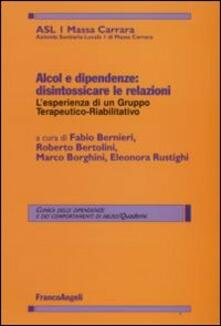 Alcol e dipendenze. Disintossicare le relazioni: l'esperienza di un gruppo terapeutico-riabilitativo - copertina