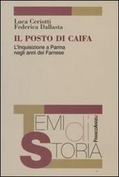 Il posto di Caifa. L'Inquisizione a Parma negli anni dei Farnese