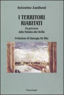 I territori riabitati. Un percorso dalla Padania alla Sicilia - Antonino Zaniboni - copertina