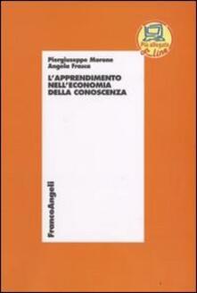 L' apprendimento nell'economia della conoscenza - Piergiuseppe Morone,Angela Frasca - copertina