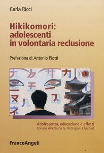 Libro Hikikomori: adolescenti in volontaria reclusione Carla Ricci