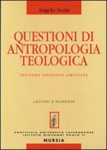 Questioni di antropologia teologica - Angelo Scola - copertina
