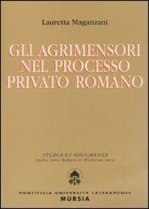 Libro Gli agrimensori nel processo privato romano Lauretta Maganzani