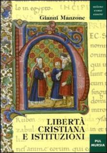 Libertà cristiana e istituzioni - Gianni Manzone - copertina