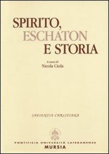 Spirito, eschaton e storia - Nicola Ciola - copertina