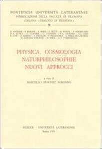 Physica, cosmologia naturphilosophie. Nuovi approcci