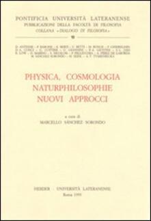 Physica, cosmologia naturphilosophie. Nuovi approcci - copertina