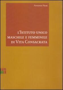 L' istituto unico maschile e femminile di vita consacrata - Antonio Neri - copertina
