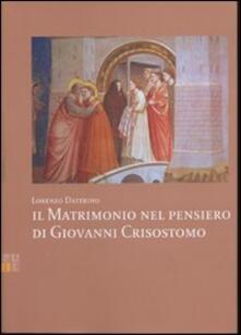 Il matrimonio nel pensiero di Giovanni Crisostomo - Lorenzo Dattrino - copertina