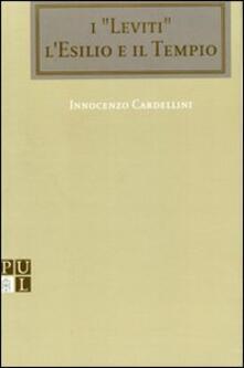I leviti, l'esilio e il tempio - Innocenzo Cardellini - copertina