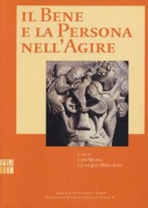 Libro Il bene e la persona nell'agire Livio Melina , Juan J. Perez-Soba