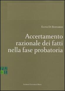 Accertamento razionale dei fatti nella fase probatoria - Elena Di Bernardo - copertina