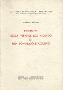 L' istinto nella visione del mondo di San Tommaso D'Aquino - Andrea Milano - copertina