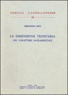 La dimensione trinitaria del carattere sacramentale - Crescenzio Sepe - copertina