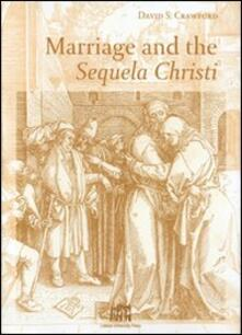 Marriage and the Sequela Christi - David S. Crawford - copertina