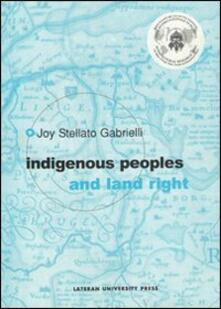Indigenous people and land right - Joy Stellato Gabrielli - copertina
