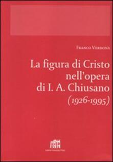 La figura di Cristo nell'opera di I.A. Chiusano (1926-1995) - Franco Verdona - copertina