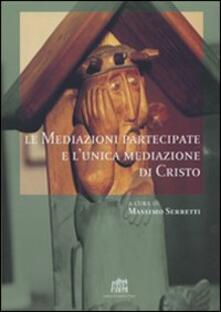 Le mediazioni partecipate e l'unica mediazione di Cristo - copertina