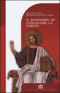 Il desiderio di conoscere la Verità. Teologia e filosofia a cinque anni dalla Fides et Ratio