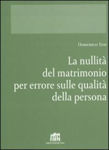 Nullità del matrimonio per errore su qualità della persona - Domenico Teti - copertina